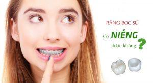 Bọc răng sứ xong có niềng răng được không?